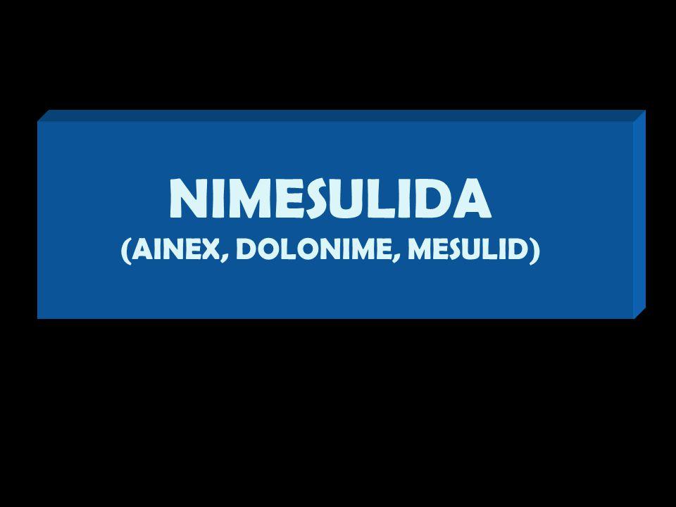 NIMESULIDA (AINEX, DOLONIME, MESULID)