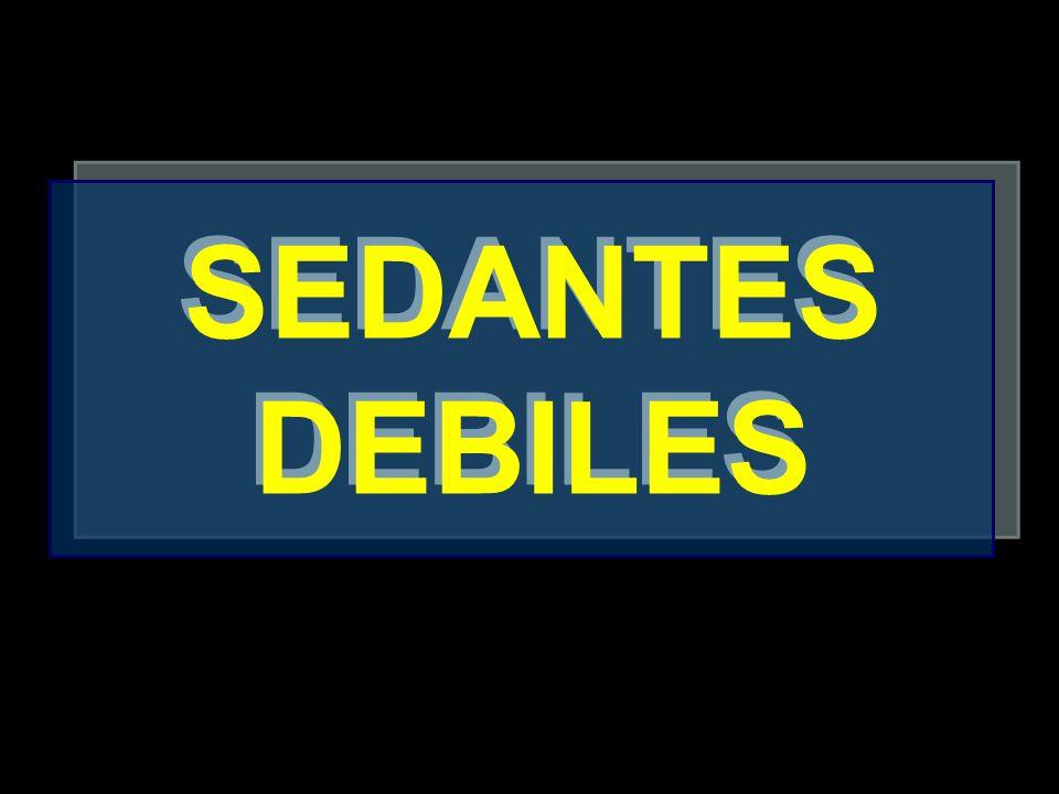 SEDANTES DEBILES SEDANTES DEBILES