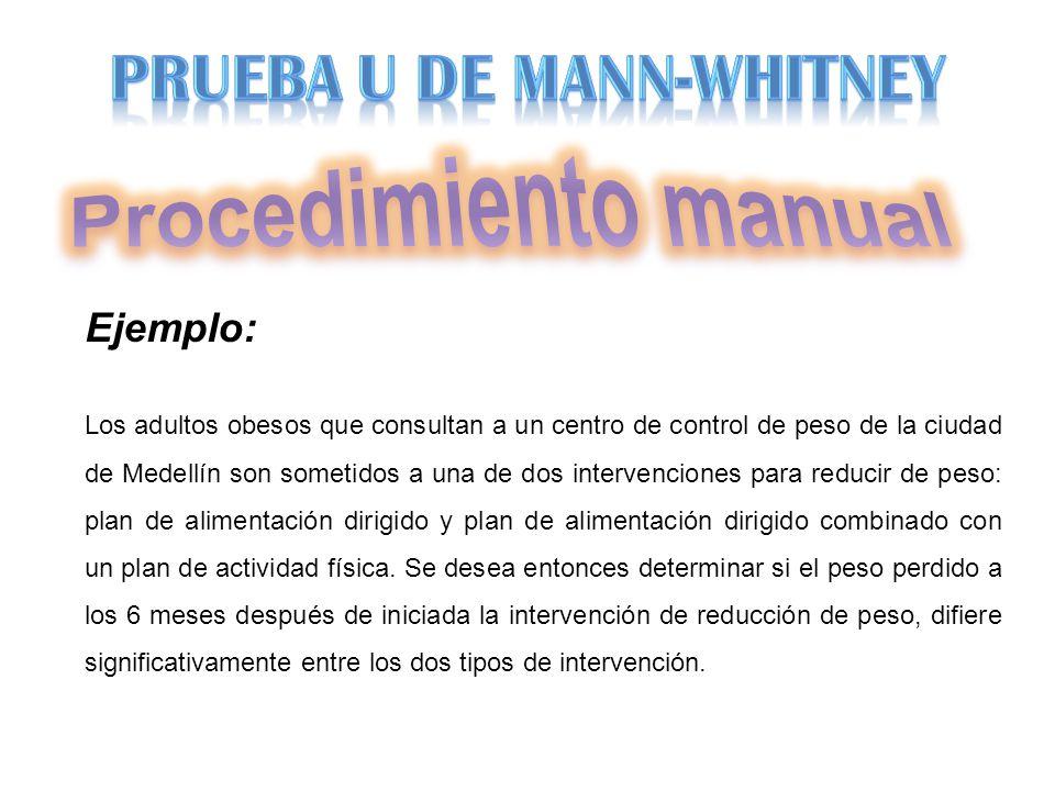 Ejemplo: Los adultos obesos que consultan a un centro de control de peso de la ciudad de Medellín son sometidos a una de dos intervenciones para reducir de peso: plan de alimentación dirigido y plan de alimentación dirigido combinado con un plan de actividad física.