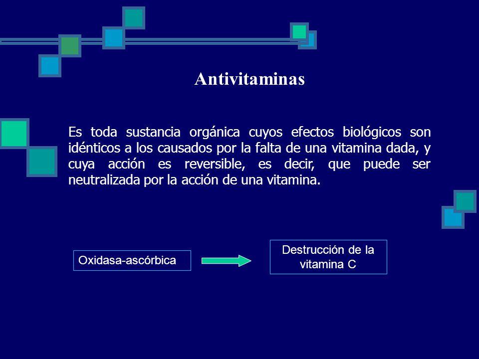 Antivitaminas Es toda sustancia orgánica cuyos efectos biológicos son idénticos a los causados por la falta de una vitamina dada, y cuya acción es reversible, es decir, que puede ser neutralizada por la acción de una vitamina.