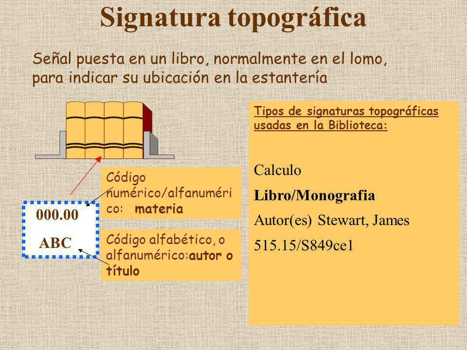 Signatura topográfica 000.00 ABC Tipos de signaturas topográficas usadas en la Biblioteca: Calculo Libro/Monografia Autor(es) Stewart, James 515.15/S8
