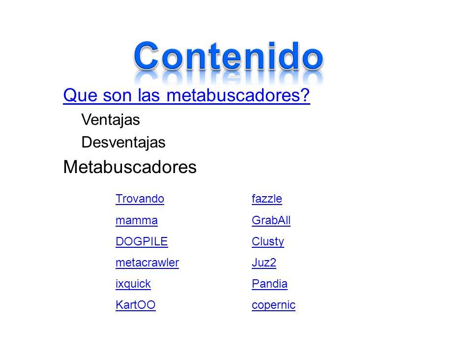Los metabuscadores te permiten buscar información sobre un tema en varios motores de búsqueda al mismo tiempo.