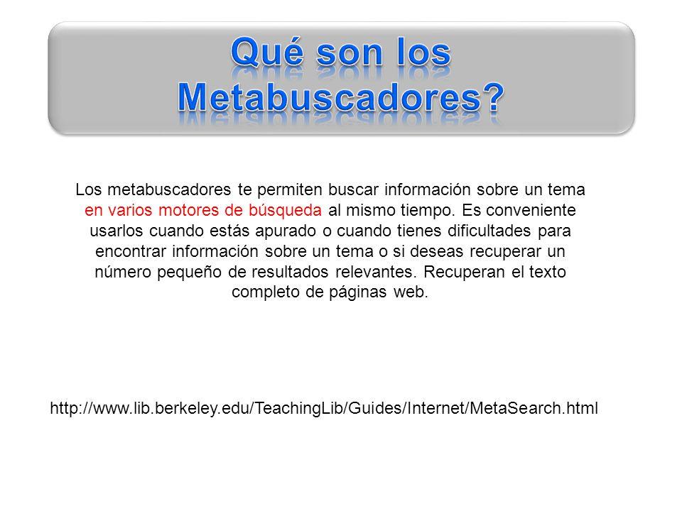 Los metabuscadores te permiten buscar información sobre un tema en varios motores de búsqueda al mismo tiempo. Es conveniente usarlos cuando estás apu
