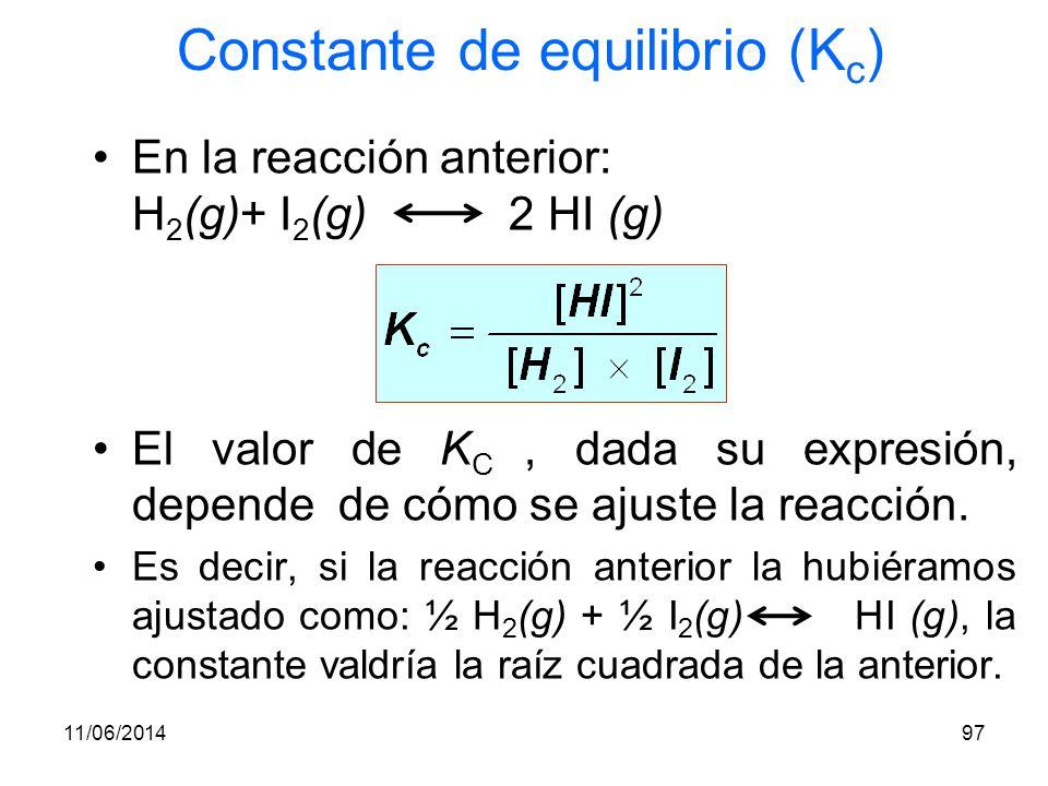 11/06/201496 Constante de equilibrio (K c ) En una reacción cualquiera: a A + b B c C + d D la constante K c tomará el valor: Para concentraciones en el equilibrio la K c cambia con la temperatura ¡ ATENCIÓN!: Sólo se incluyen las especies gaseosas y/o en disolución.