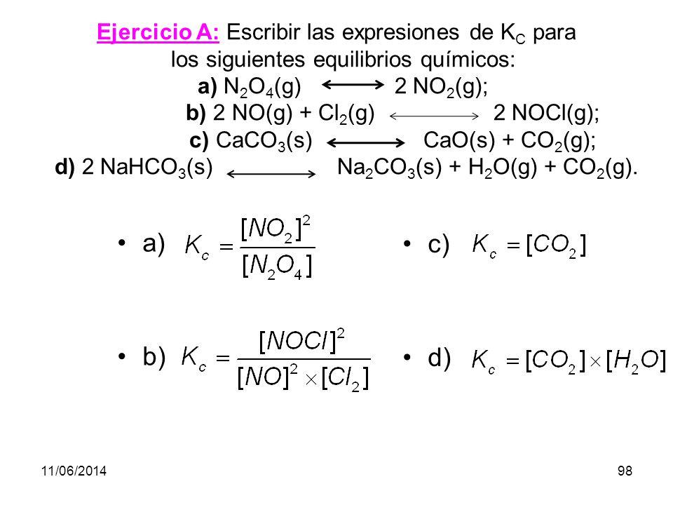 11/06/201497 Constante de equilibrio (K c ) En la reacción anterior: H 2 (g)+ I 2 (g) 2 HI (g) El valor de K C, dada su expresión, depende de cómo se ajuste la reacción.