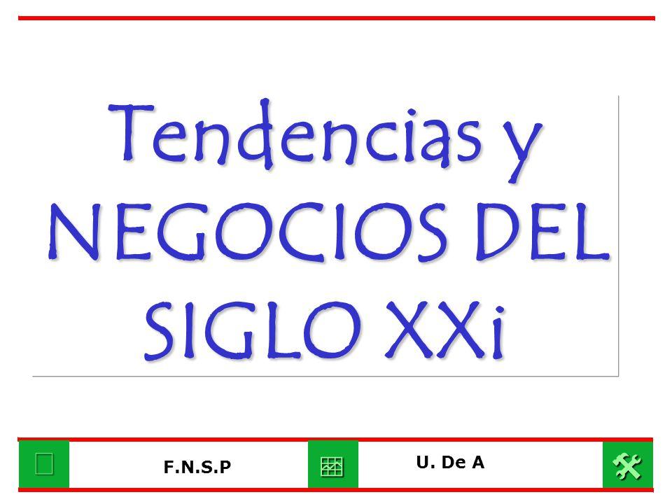 U. De A F.N.S.P Tendencias y NEGOCIOS DEL SIGLO XXi