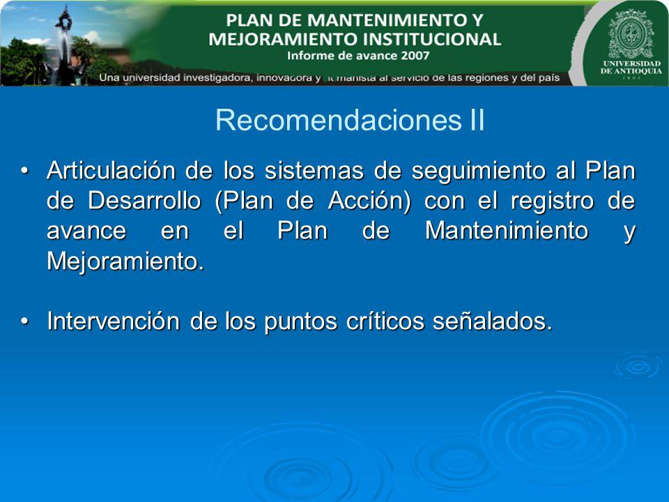 Recomendaciones II Articulación de los sistemas de seguimiento al Plan de Desarrollo (Plan de Acción) con el registro de avance en el Plan de Mantenim