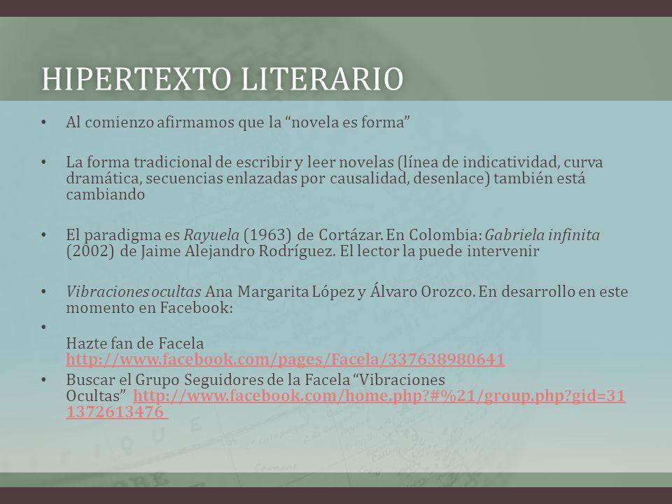 HIPERTEXTO LITERARIOHIPERTEXTO LITERARIO Al comienzo afirmamos que la novela es forma La forma tradicional de escribir y leer novelas (línea de indica