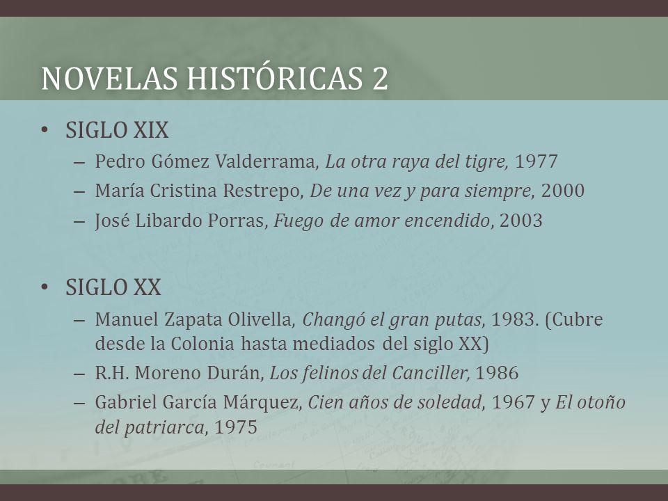 NOVELAS HISTÓRICAS 2NOVELAS HISTÓRICAS 2 SIGLO XIX – Pedro Gómez Valderrama, La otra raya del tigre, 1977 – María Cristina Restrepo, De una vez y para