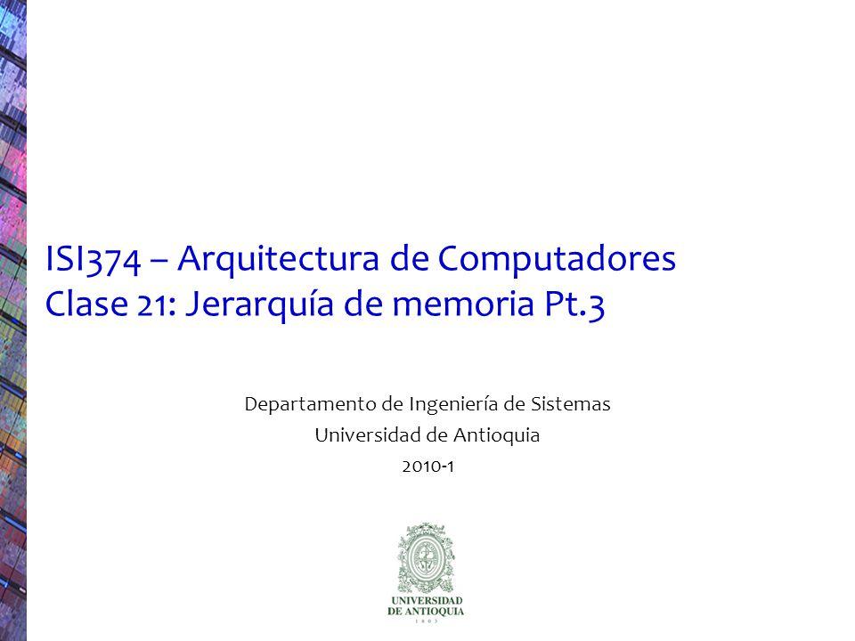 ISI374 - Arquitectura de Computadores (2010-1) Modelo de las tres Cs 22 SPEC2000 integer and FP benchmarks Compulsory: 0.006% Conflict Conflicto: - Competencia por el mismo bloque de cache - Se reducen incrementando asociatividad Capacidad: Depende del tamaño de la cache