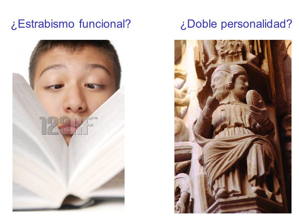¿Estrabismo funcional?¿Doble personalidad?