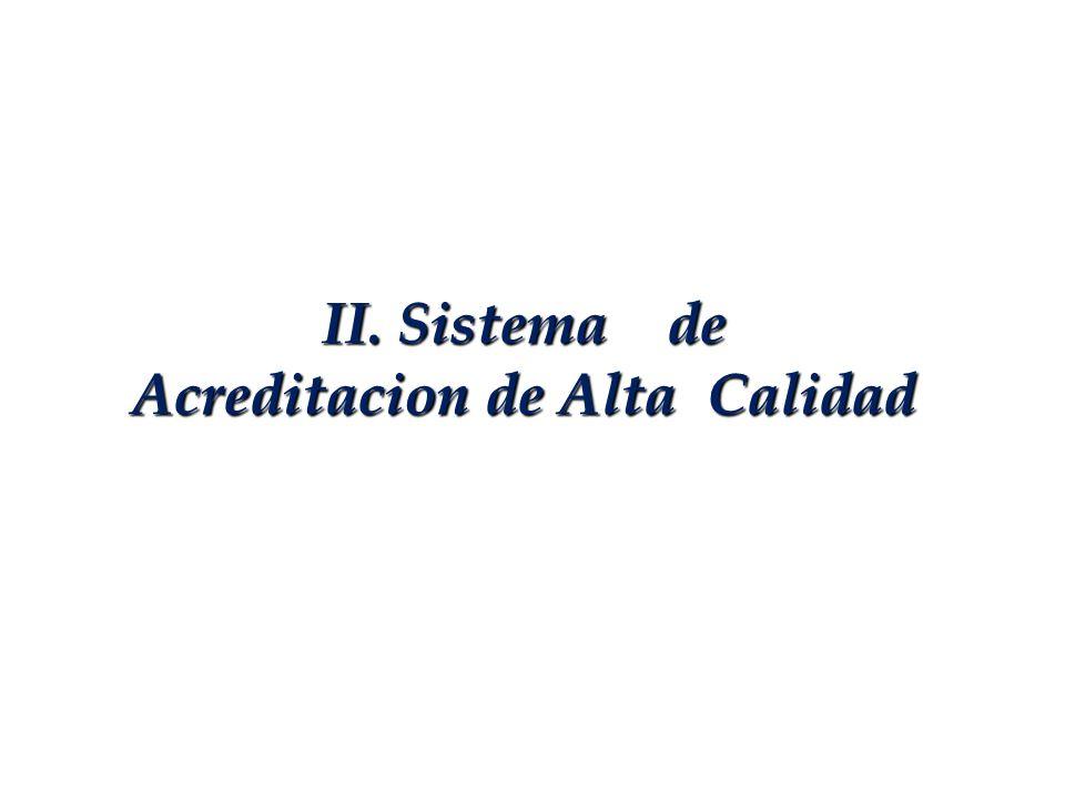 II. Sistema de Acreditacion de Alta Calidad