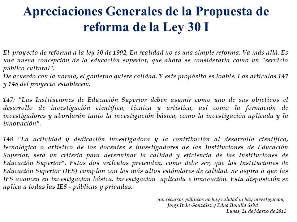 Apreciaciones Generales de la Propuesta de reforma de la Ley 30 I El proyecto de reforma a la ley 30 de 1992, En realidad no es una simple reforma.