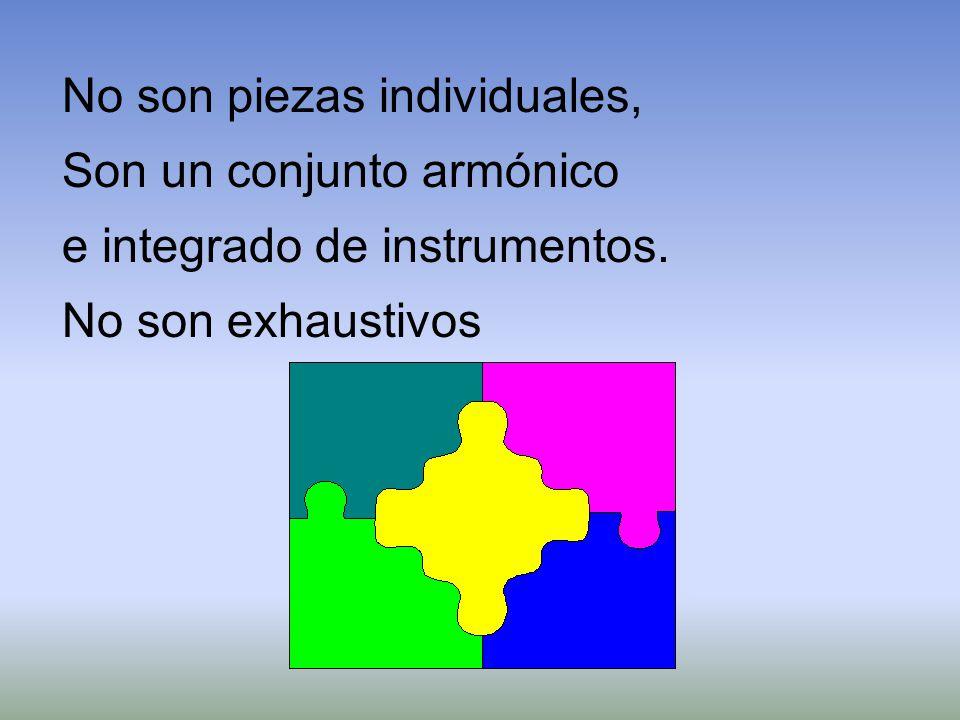 No son piezas individuales, Son un conjunto armónico e integrado de instrumentos. No son exhaustivos