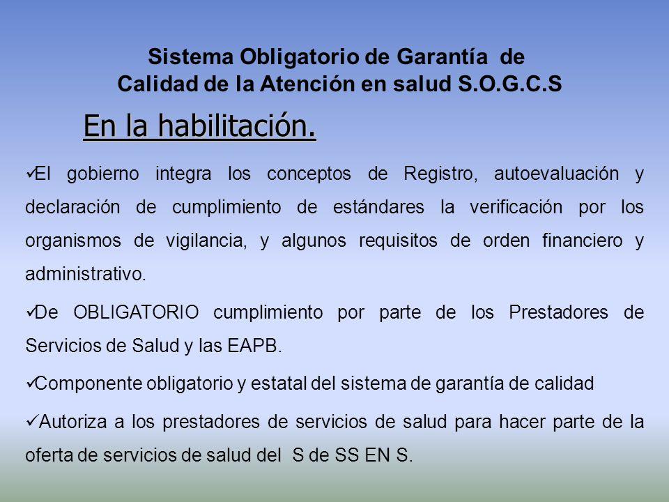 El gobierno integra los conceptos de Registro, autoevaluación y declaración de cumplimiento de estándares la verificación por los organismos de vigila