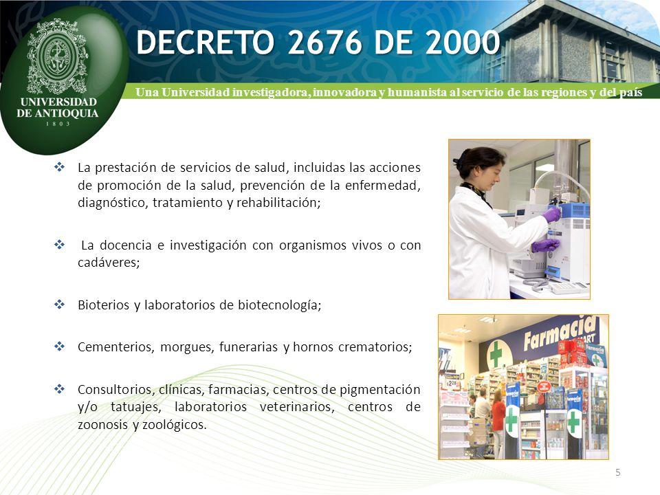 Una Universidad investigadora, innovadora y humanista al servicio de las regiones y del país DECRETO 2676 DE 2000 La prestación de servicios de salud,