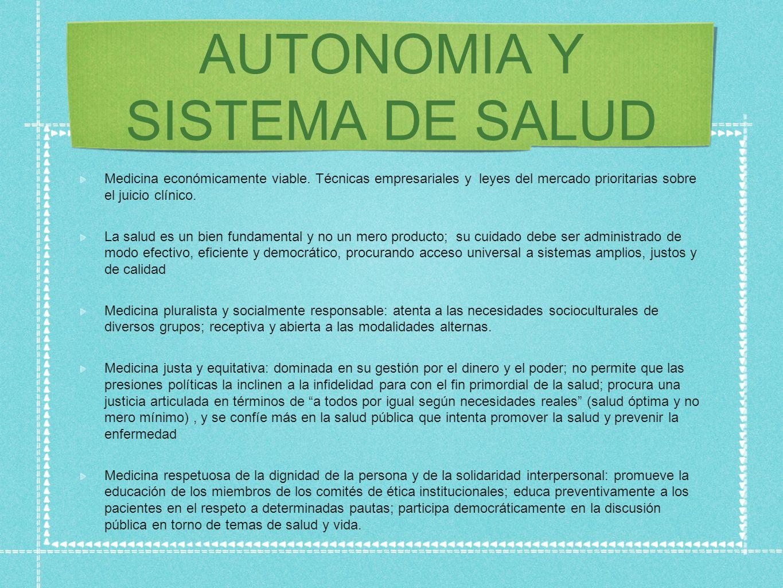 AUTONOMIA Y SISTEMA DE SALUD Medicina económicamente viable.