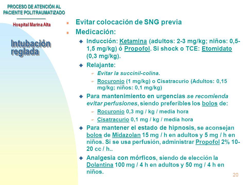 PROCESO DE ATENCIÓN AL PACIENTE POLITRAUMATIZADO Hospital Marina Alta 19 n Intubación no reglada: u Parada cardio-respiratoria establecida. u Paciente