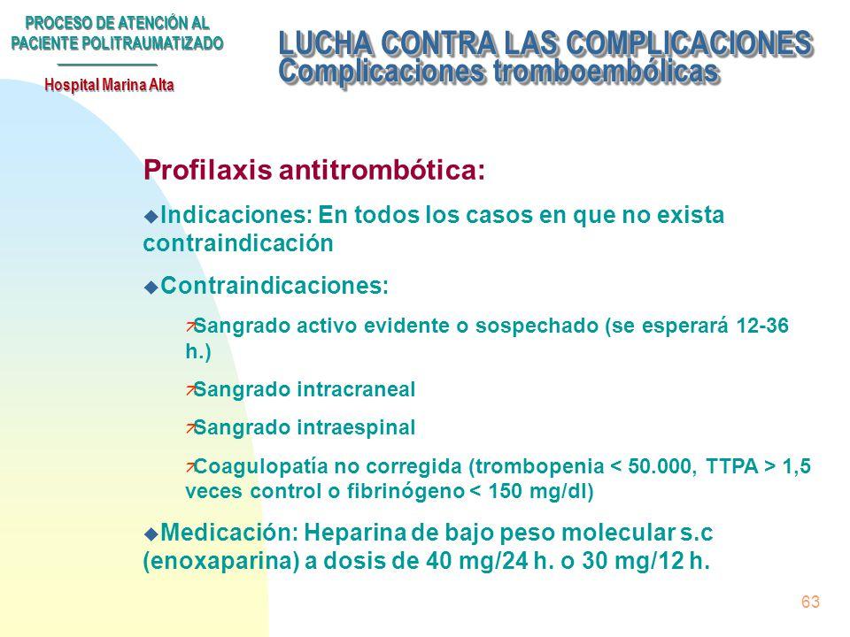 PROCESO DE ATENCIÓN AL PACIENTE POLITRAUMATIZADO Hospital Marina Alta 62 Subproceso LUCHA CONTRA LAS COMPLICACIONES. u Postransfusionales u Tromboembó