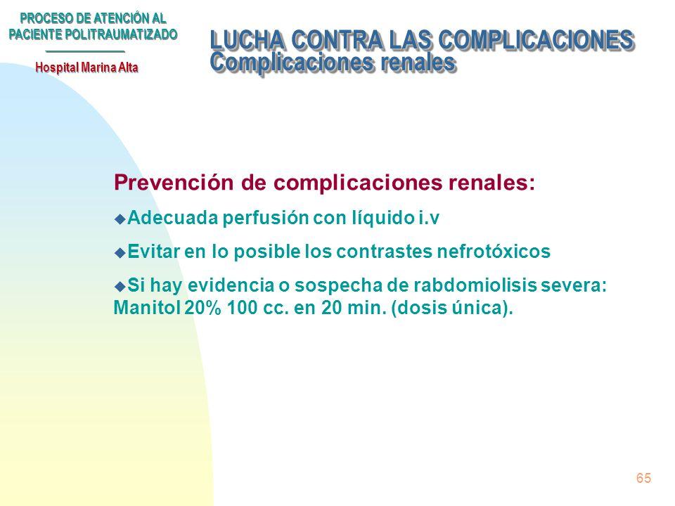 PROCESO DE ATENCIÓN AL PACIENTE POLITRAUMATIZADO Hospital Marina Alta 64 Subproceso LUCHA CONTRA LAS COMPLICACIONES. u Postransfusionales u Tromboembó