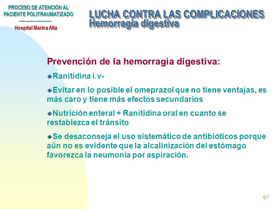 PROCESO DE ATENCIÓN AL PACIENTE POLITRAUMATIZADO Hospital Marina Alta 66 Subproceso LUCHA CONTRA LAS COMPLICACIONES. u Postransfusionales u Tromboembó
