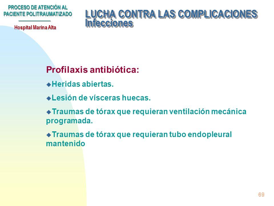 PROCESO DE ATENCIÓN AL PACIENTE POLITRAUMATIZADO Hospital Marina Alta 68 Subproceso LUCHA CONTRA LAS COMPLICACIONES. u Postransfusionales u Tromboembó