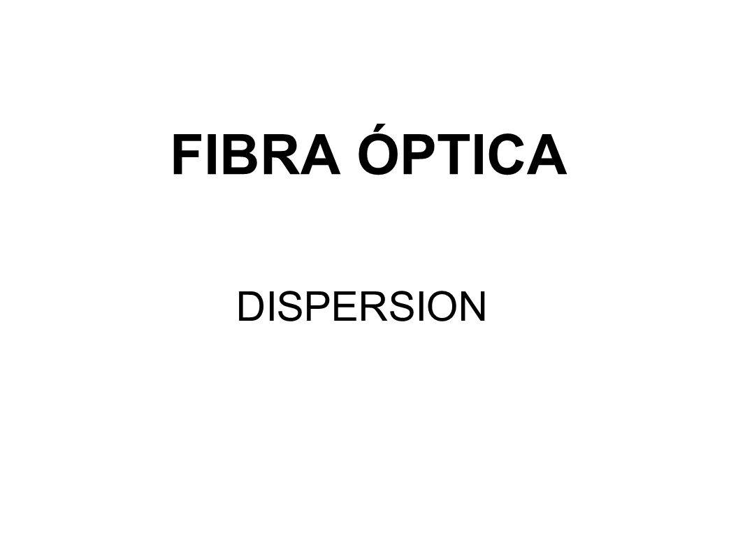 FIBRA ÓPTICA DISPERSION