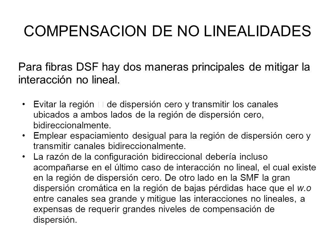 Para fibras DSF hay dos maneras principales de mitigar la interacción no lineal.