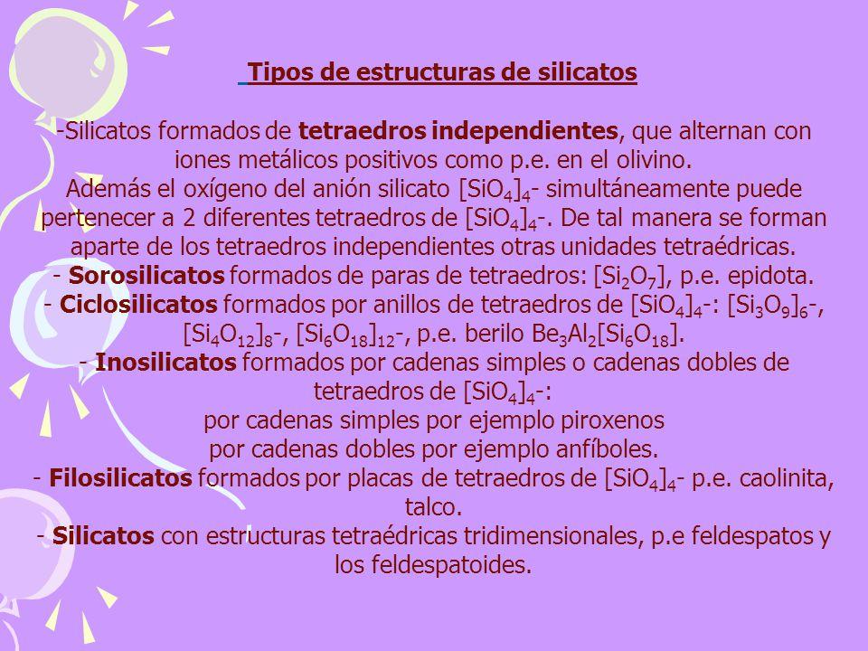 Tipos de estructuras de silicatos -Silicatos formados de tetraedros independientes, que alternan con iones metálicos positivos como p.e. en el olivino