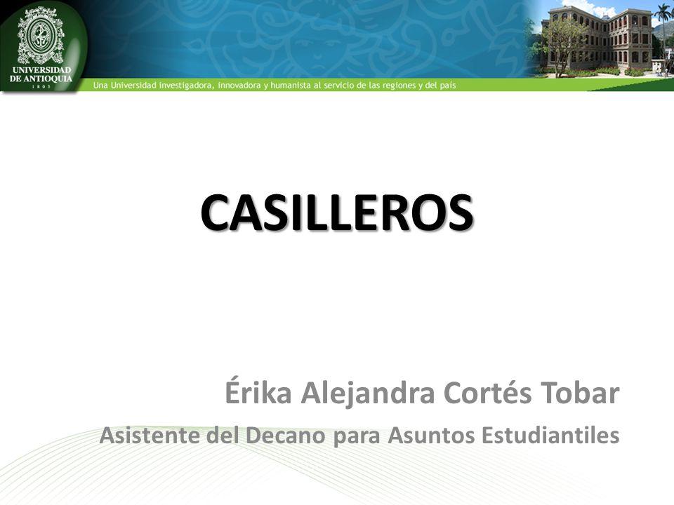 CASILLEROS Érika Alejandra Cortés Tobar Asistente del Decano para Asuntos Estudiantiles