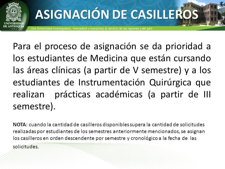 ASIGNACIÓN DE CASILLEROS Para el proceso de asignación se da prioridad a los estudiantes de Medicina que están cursando las áreas clínicas (a partir d