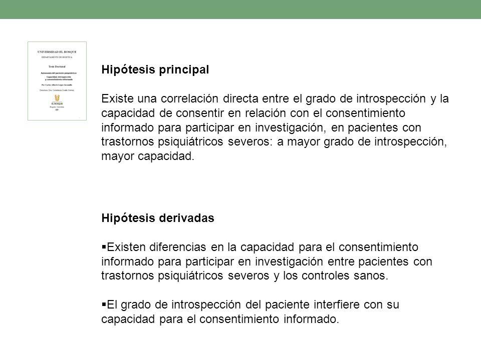 Hipótesis derivadas Existen diferencias en la capacidad para el consentimiento informado para participar en investigación entre pacientes con trastorn