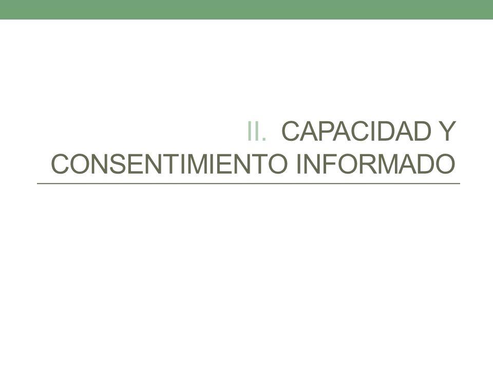 II. CAPACIDAD Y CONSENTIMIENTO INFORMADO
