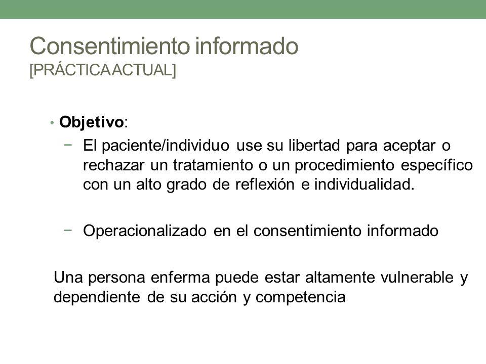 Objetivo: El paciente/individuo use su libertad para aceptar o rechazar un tratamiento o un procedimiento específico con un alto grado de reflexión e