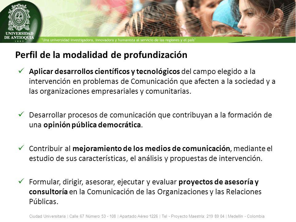 Perfil de la modalidad de profundización Aplicar desarrollos científicos y tecnológicos del campo elegido a la intervención en problemas de Comunicaci