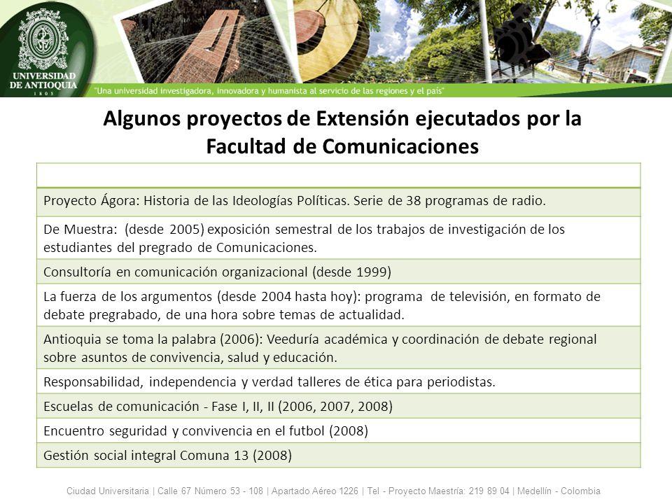 Algunos proyectos de Extensión ejecutados por la Facultad de Comunicaciones Ciudad Universitaria | Calle 67 Número 53 - 108 | Apartado Aéreo 1226 | Te