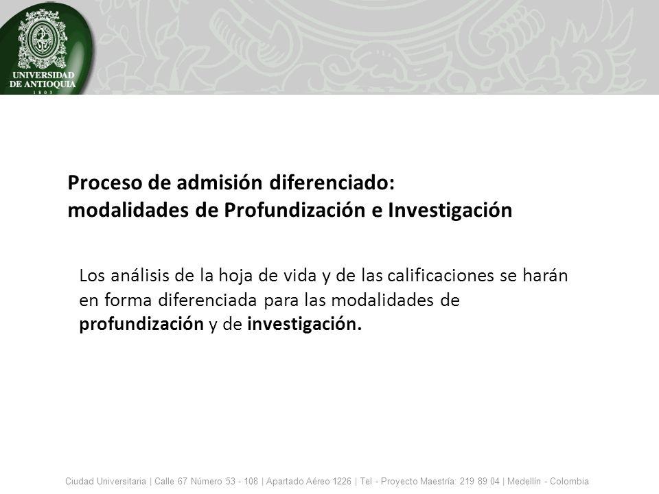 Proceso de admisión diferenciado: modalidades de Profundización e Investigación Ciudad Universitaria | Calle 67 Número 53 - 108 | Apartado Aéreo 1226