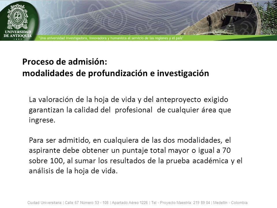Proceso de admisión: modalidades de profundización e investigación Ciudad Universitaria | Calle 67 Número 53 - 108 | Apartado Aéreo 1226 | Tel - Proye