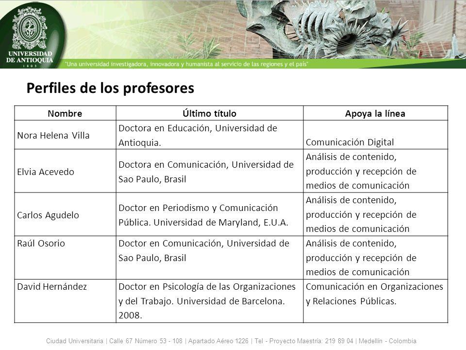 Perfiles de los profesores Ciudad Universitaria | Calle 67 Número 53 - 108 | Apartado Aéreo 1226 | Tel - Proyecto Maestría: 219 89 04 | Medellín - Col