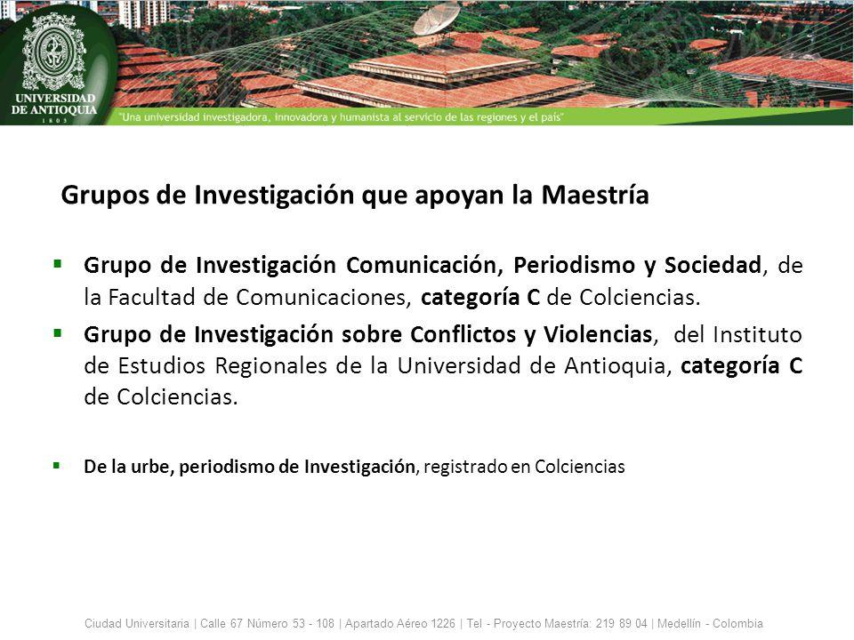 Grupos de Investigación que apoyan la Maestría Grupo de Investigación Comunicación, Periodismo y Sociedad, de la Facultad de Comunicaciones, categoría