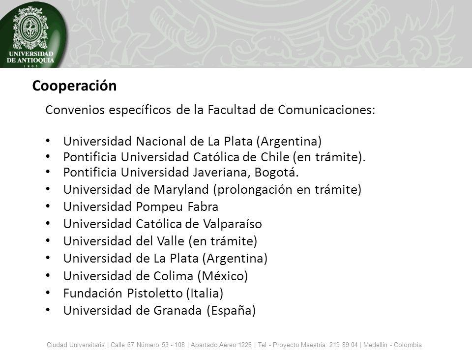 Cooperación Convenios específicos de la Facultad de Comunicaciones: Universidad Nacional de La Plata (Argentina) Pontificia Universidad Católica de Ch