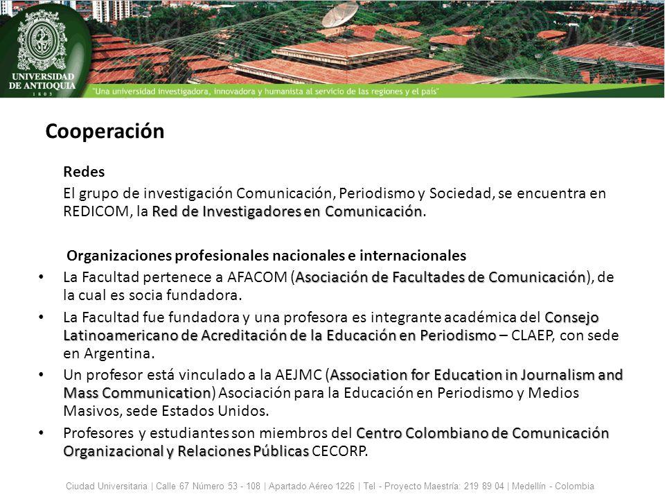 Redes Red de Investigadores en Comunicación El grupo de investigación Comunicación, Periodismo y Sociedad, se encuentra en REDICOM, la Red de Investig
