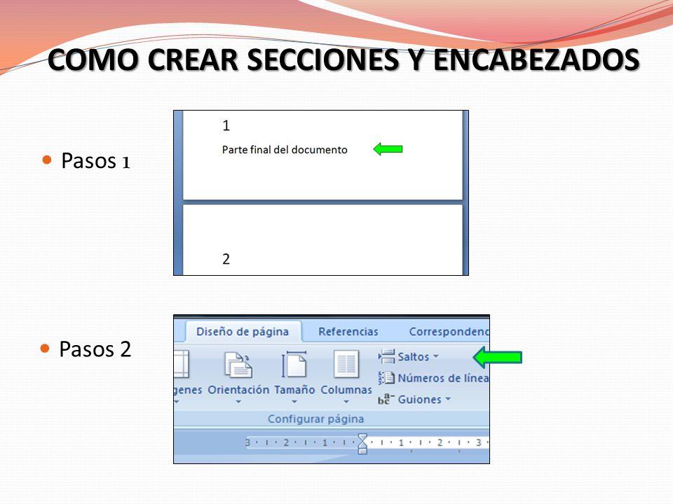 COMO CREAR SECCIONES Y ENCABEZADOS Pasos 1 Pasos 2