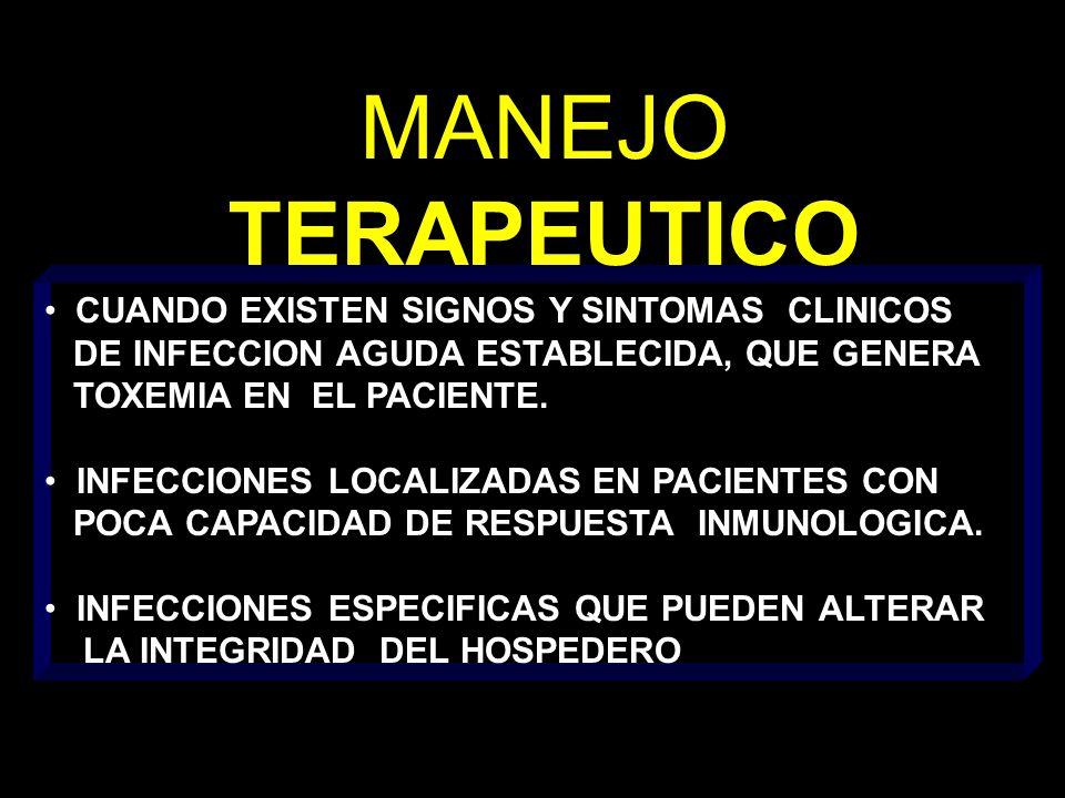 CUANDO EXISTEN SIGNOS Y SINTOMAS CLINICOS DE INFECCION AGUDA ESTABLECIDA, QUE GENERA TOXEMIA EN EL PACIENTE.