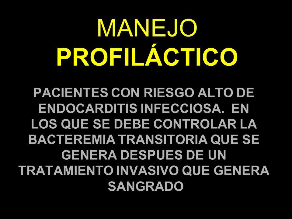 PACIENTES CON RIESGO ALTO DE ENDOCARDITIS INFECCIOSA.