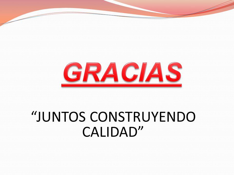 JUNTOS CONSTRUYENDO CALIDAD