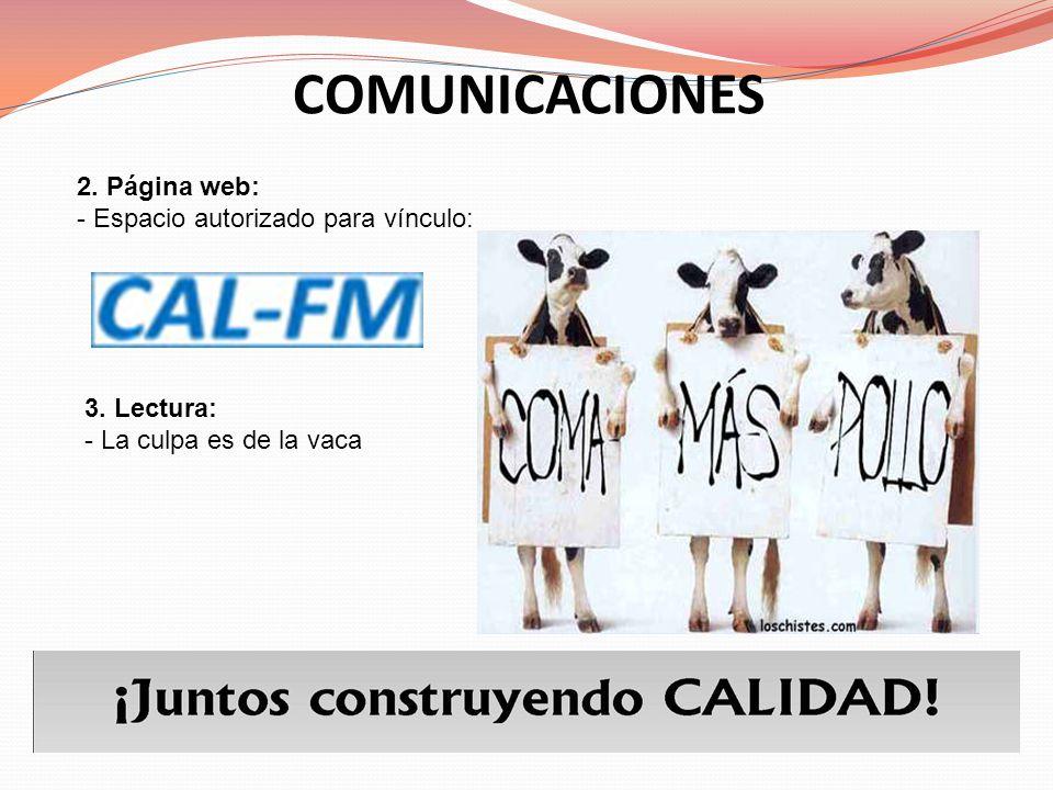 COMUNICACIONES 2. Página web: - Espacio autorizado para vínculo: 3. Lectura: - La culpa es de la vaca