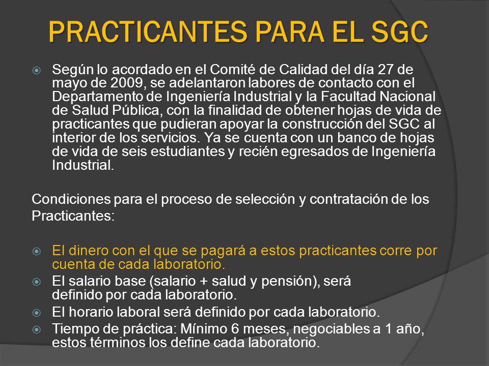 PRACTICANTES PARA EL SGC Según lo acordado en el Comité de Calidad del día 27 de mayo de 2009, se adelantaron labores de contacto con el Departamento