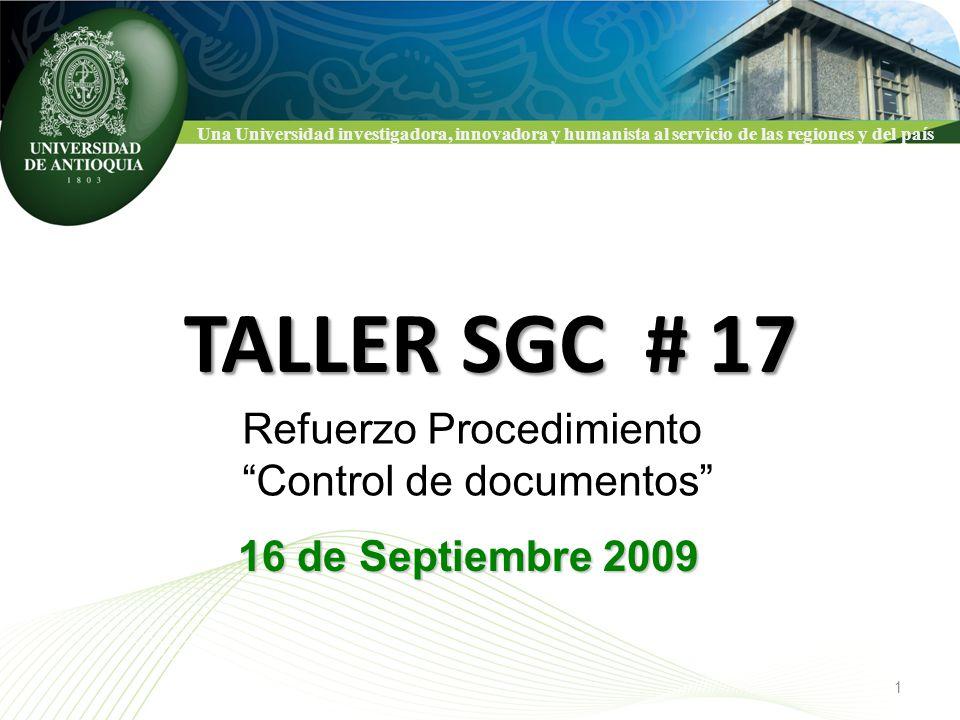 Una Universidad investigadora, innovadora y humanista al servicio de las regiones y del país TALLER SGC # 17 16 de Septiembre 2009 1 Refuerzo Procedim