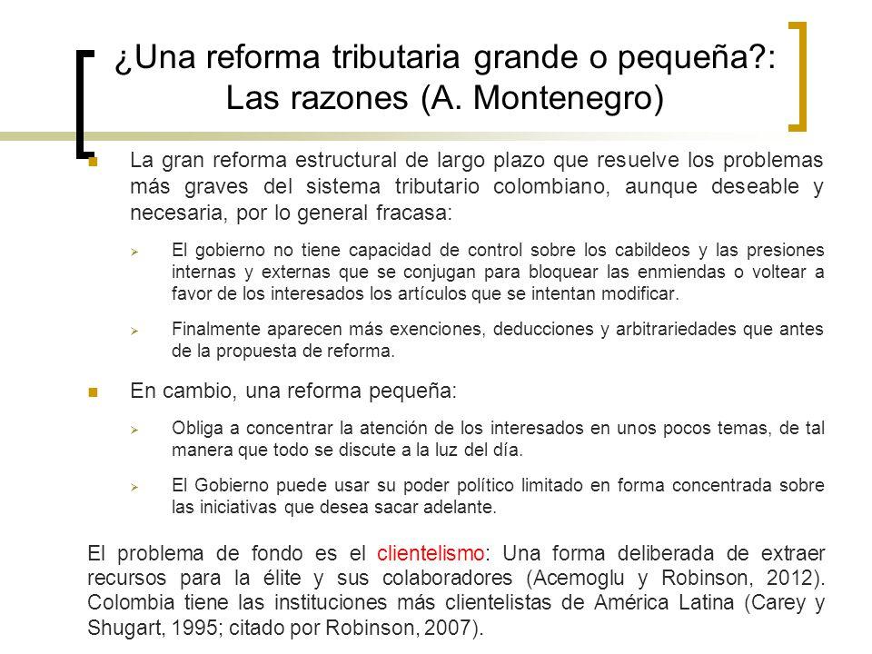 ¿Una reforma tributaria grande o pequeña?: Las razones (A. Montenegro) La gran reforma estructural de largo plazo que resuelve los problemas más grave